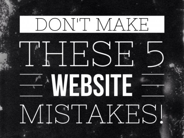 5 website mistakes  600x452 5 Mistakes Businesses Make with their Website Home Page