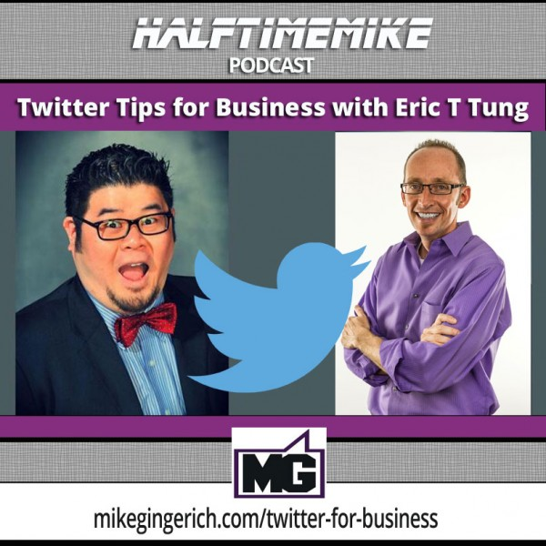 Eric T Tung and Mike Gingerich talk Twitter on Halftime Mike Podcast