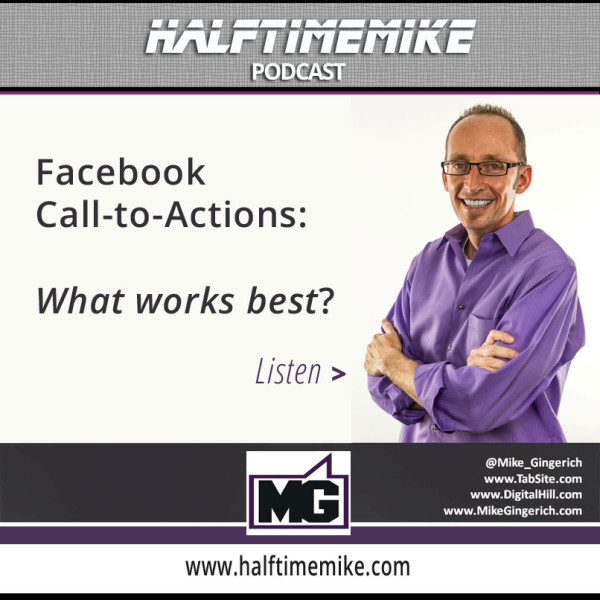 Facebook Call to Actions - what works best by Mike Gingerich