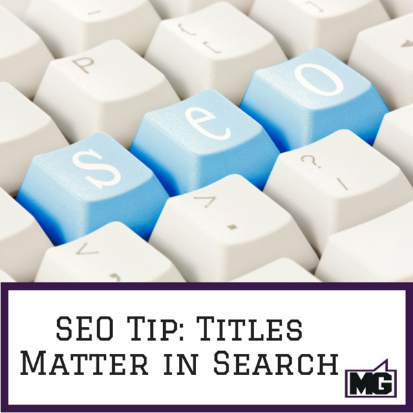 SEO Tip: Titles Matter in Search