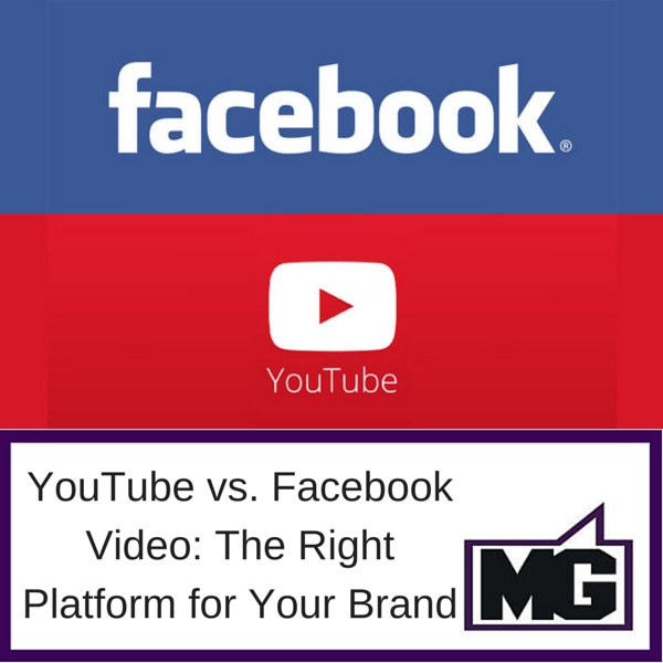 YouTube vs. Facebook Video: The Right Platform for Your Brand