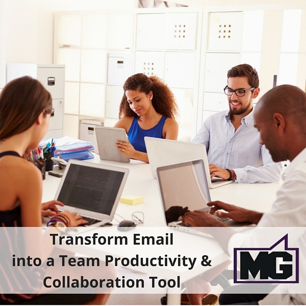 Transform Email into a Team Productivity & Collaboration Tool
