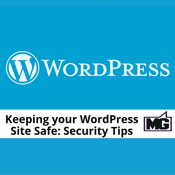 Keeping your WordPress Site Safe- Security Tips 600
