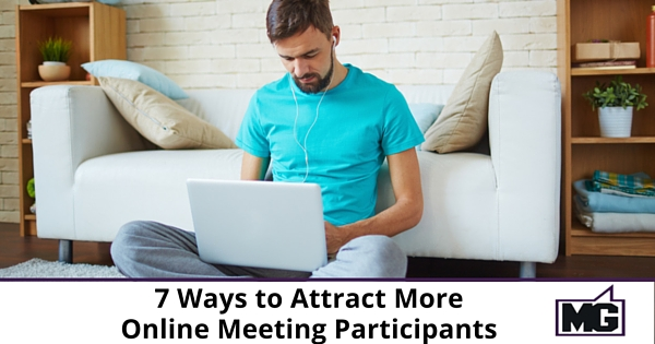 7 Ways to Attract More Online Meeting Participants