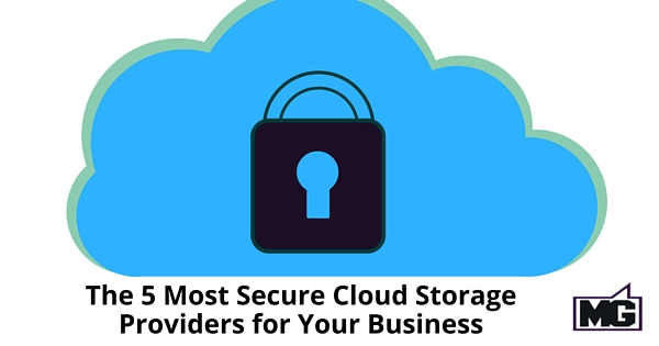 The 5 Most Secure Cloud Storage Providers for Your Business
