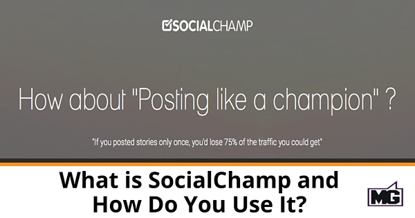 What is SocialChamp and How Do You Use It_ - 600