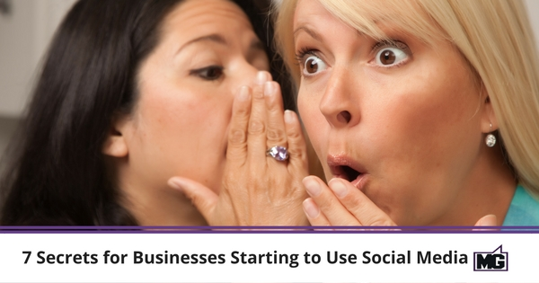 7 Secrets for Businesses Starting to Use Social Media
