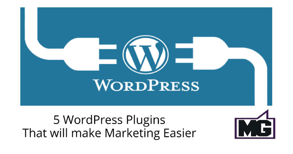 5 WordPress Plugins That Will Make Marketing Easier