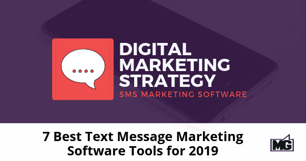 7 Best Text Message Marketing Software Tools for 2019 - Mike
